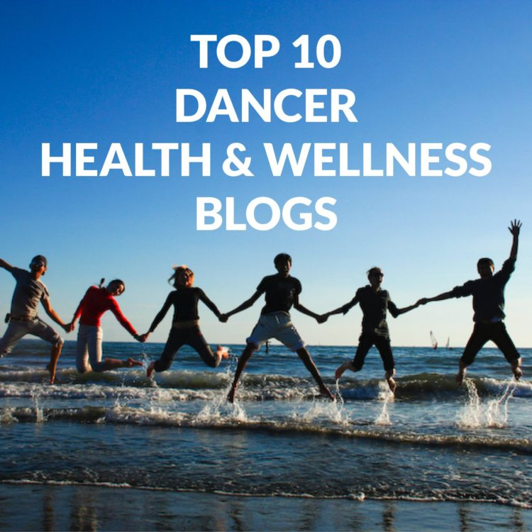 10 Dancer Health & Wellness Blogs (you may not even know exist!)