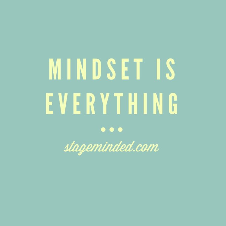 Why Mindset is everything if you want to make it in the performing arts industry