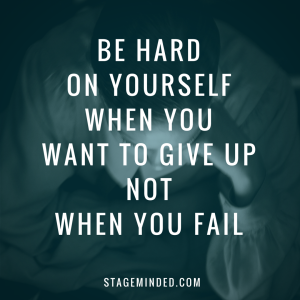 be hardon yourselfwhen YOU want to give upnot when you fail (1)
