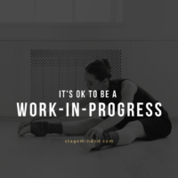 It's ok to be a work-in-progress