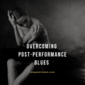 Overcoming Post Performance Blues